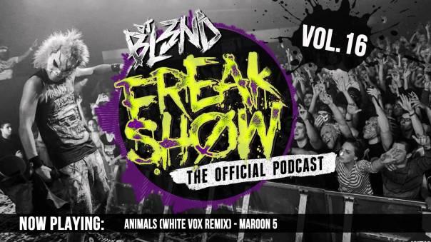 FREAK SHOW VOL.16 - DJ BL3ND (Electro House 2015)
